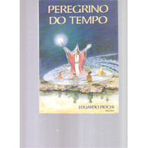 Peregrino Do Tempo - Eduardo Piochi - 1989 - Ed. Mercuryo
