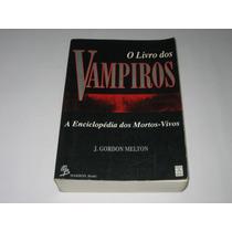 O Livro Dos Vampiros - J. Gordon Melton - 1996 - Makron B.