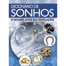 Dicionário De Sonhos - O Grande Livro Das Revelações