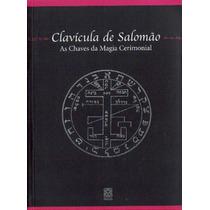 Clavicula De Salomão - As Chaves Da Magia Cerimonial