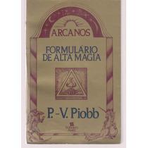 Arcanos - Formulário De Alta Magia - P. V. Piobb