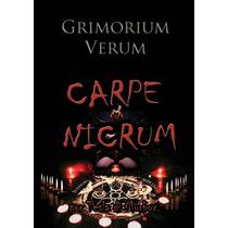 Livro: Grimorium Verum - Carpe Nicrum - 2016 (magia Negra)