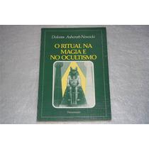 Livro O Ritual Na Magia E No Ocultismo Dolores Nowicki 1980
