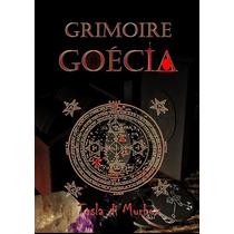 Livro: Grimoire Goécia - (goetia, Grimório, Magia Negra)