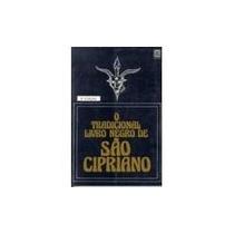 O Tradicional Livro Negro De São Cipriano São Cipriano
