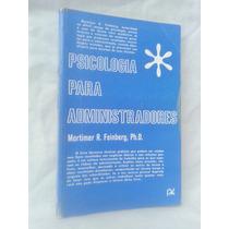 Psicologia Para Administradores - Mortimer R. Feinberg