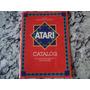 Atari - 1 Catalogo Raro - Lote 094/5- Leia +