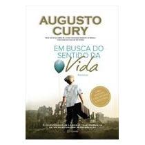 Em Busca Do Sentido Da Vida - Augusto Cury Frete Gratis
