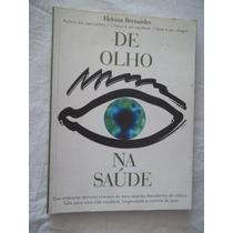 Livro - Heloisa Bernardes - De Olho Na Saúde - Auto Ajuda