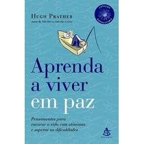 Aprenda A Viver Em Paz Hugh Prather Frete R$ 1,00