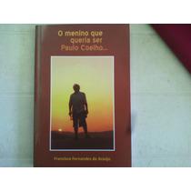 Livro O Menino Que Queria Ser Paulo Coelho