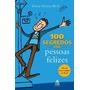 100 Segredos Das Pessoas Felizes - Semi Novo