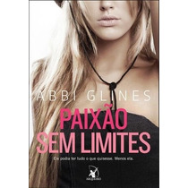 Livro Paixão Sem Limites - Abbi Glines