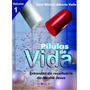 Livro Pílulas De Vida Volumes 1 E 2