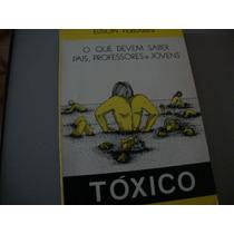 Livro Tóxico E Alcoolismo De Edson Ferrarini