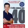 Livro - A Vida Começas Aos 40 - C/dvd - Jose Alexandre Filho