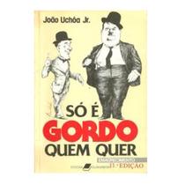 Livro Só É Gordo Quem Quer / Guanabara / 1986 /