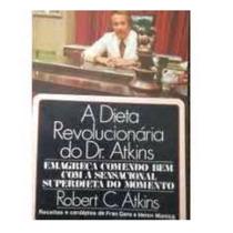 A Dieta Revolucionária Do Dr. Atkins / 1977 / Frete Grátis