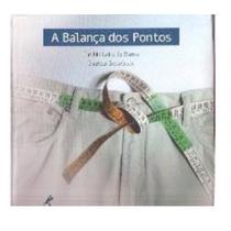 Livro A Balanças Dos Pontos / 2005 / Manole / Dieta E Saúde
