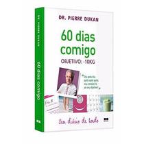 Livro - 60 Dias Comigo - Pierre Dukan