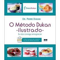 O Método Dukan Ilustrado - Livro Novo E Lacrado