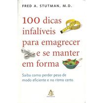 100 Dicas Infaliveis Para Emagrecer E Se Manter Em Forma -