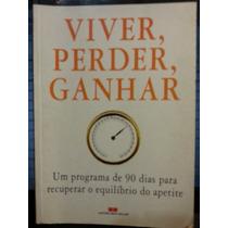 Livro: Greeson, Janet - Viver, Perder, Ganhar - Frete Grátis