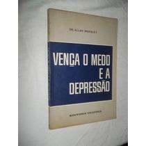 * Livro - Vença O Medo E A Depressão - Auto-ajuda