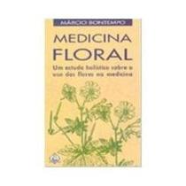 Livro Medicina Floral Márcio Bontempo