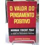 Livro - O Valor Do Pensamento Positivo