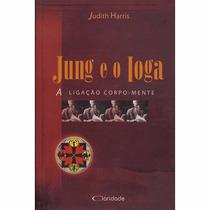 Livro: Jung E O Ioga - A Ligação Corpo-mente