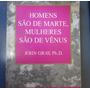 Livro Os Homens São De Marte Mulheres São De Venus John Gray