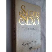 Livro - Super Sexo - Alexandra Penney - Auto Ajuda