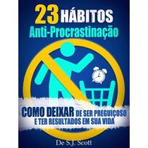 Livros 23 Hábitos Anti-procrastinação - S.j. Scott Pdf