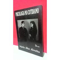 Livro Psicologia No Cotidiano- Maria A Almeida* Frete Grátis