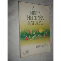 * Livro - Rika Zarai - A Minha Medicina Natural