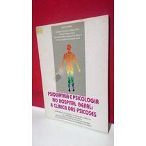 Livro Psiquiatria E Psicologia No Hospital * Frete Grátis
