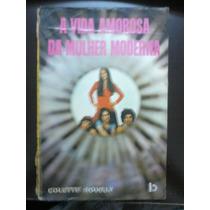 Livro - A Vida Amorosa Da Mulher Moderna - Colette Novely