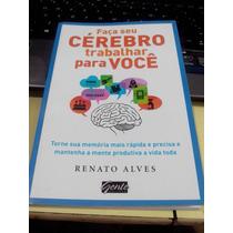 Livro Faça Seu Cérebro Trabalhar Por Você-frete Gratis