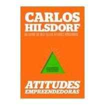 Atitudes Empreendedoras - Carlos Hilsdorf
