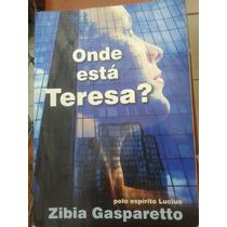 Onde Está Teresa? Zíbia Gasparetto