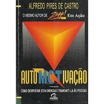 Livro Automotivação - Alfredo Pires De Castro