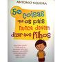 Antonio Siqueira 50 Coisas Que Os Pais Nunca Devem Dizer