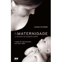 A Maternidade E O Encontro Com A Própria Sombra Livro Laura