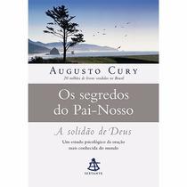 Segredos Do Pai Nosso: A Solidão De Deus - Augusto Cury Novo