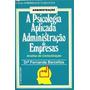 A Psicologia Aplicada Adm Empresas Comunicação Cod035