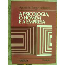 A Psicologia O Homem E A Empresa Agostinho Borges De Freitas