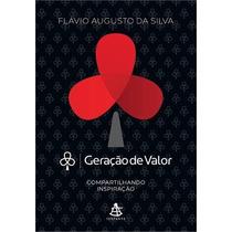 Geraçao De Valor Livro Flavio Augusto Da Silva