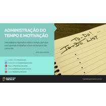 Áudio Livro - Administração Do Tempo E Motivação