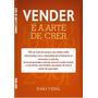 Livro Vender É A Arte De Crer João Vidal Vendas Frete Grátis